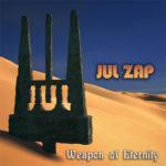 JUL ZAP - Weapon of Eternity