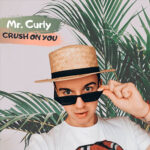 Mr.Curly – Crush on You