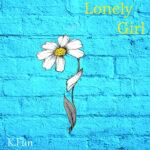 K.Fun – Lonely Girl