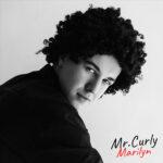 Mr.Curly – Marilyn