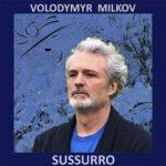 Volodymyr Milkov - Sussurro